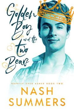 Golden Boy and the Two Bears (Happily Ever Asher Book 2)
