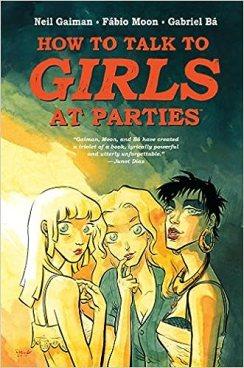 Neil Gaiman's How to Talk to Girls at Parties: Gaiman, Neil, Bá ...