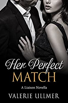 Her Perfect Match: A Liaison Novella by [Ullmer, Valerie]