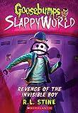 Revenge of the Invisible Boy (Goosebumps SlappyWorld)