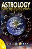 Astrology: Planet Personalities and Signs Speak (Explorer Race Series, Book 14)