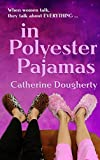 in Polyester Pajamas (Jean and Rosie Series Book 1)