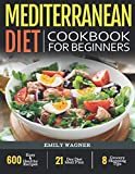 Mediterranean Diet Cookbook for Beginners: 600 Easy & Healthy Recipes - 21-Day Diet Meal Plan - 8 Grocery Shopping Tips