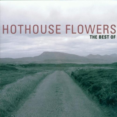 Hothouse Flowers - Best of: Hothouse Flowers - Amazon.com Music