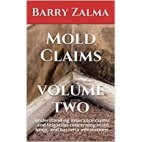 Form requirements Volume two: Understand insurance language and disputes regarding mold, fungal and bacterial problems.