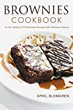 Product review for Brownies Cookbook: Try the Variety of 25 Brownies Recipes with Delicious Flavors