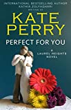 Perfect for You (A Laurel Heights Novel Book 1)