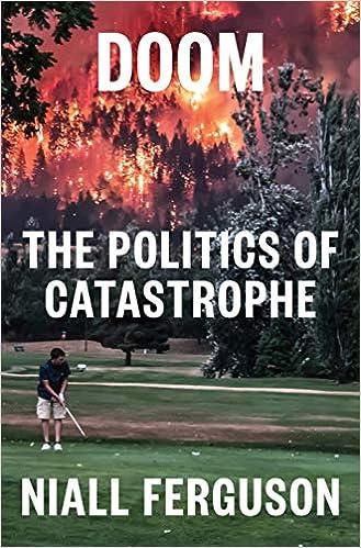 Doom: The Politics of Catastrophe: Ferguson, Niall: 9780593297377:  Amazon.com: Books
