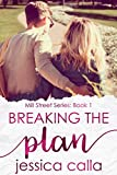 Breaking the Plan (Mill Street Series Book 1)