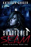 The Shattered Seam (Seam Stalkers Book 1)