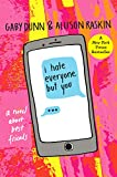 I Hate Everyone But You: A Novel