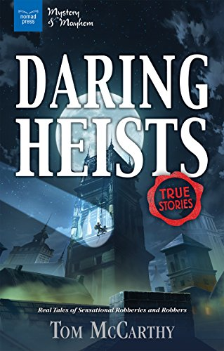 [NcK0o.!B.E.S.T] Daring Heists: Real Tales of Sensational Robberies and Robbers (Mystery and Mayhem) by Tom McCarthy [R.A.R]