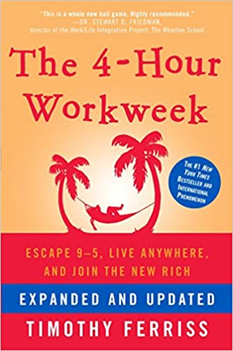 Tim Ferriss – The 4-Hour Workweek