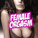 Female Orgasm (Orgasm Sound Effect, Sex Audio, Porn Track, Sound Effects, Fx, Women Orgasm, Orgasm, Women)