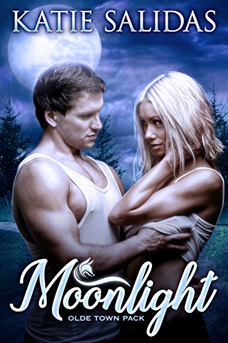 Moonlight: A Paranormal Shifter Romance (Olde Town Pack Book 1) by [Salidas, Katie]