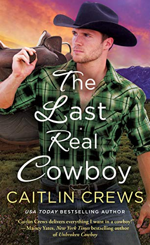 The Last Real Cowboy (Cold River Ranch Book 3) by [Crews, Caitlin]
