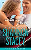Exclusively Yours: Book One of The Kowalskis