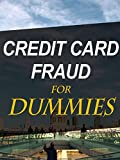 Credit Card Fraud For Dummies