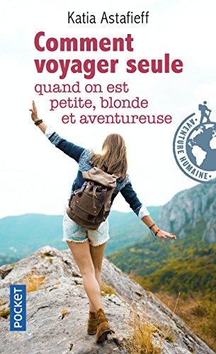 Comment voyager seule quand on est petite, blonde et aventureuse ?