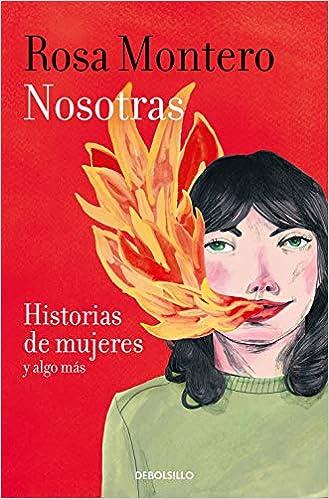 Rosa Montero Nosotras, historias de mujeres y algo más