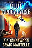Blue Apocalypse: A Post-Apocalyptic Adventure (End Days Book 1)
