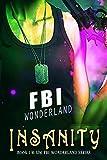 Insanity (FBI Wonderland Book 1)