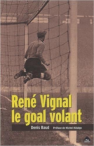 René Vignal, le goal volant
