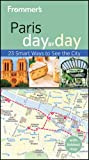 Frommer's Paris Day by Day (Frommer's Day by Day - Pocket)