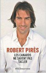 Robert Pirès – Les canards ne savent pas tacler