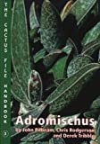 Adromischus (Cactus File Handbook, Number 3)