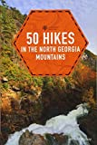 50 Hikes in the North Georgia Mountains (Third Edition) (Explorer's 50 Hikes)