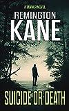 Suicide or Death (A Tanner Novel Book 7)
