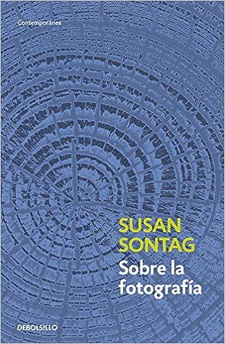 Sobre la fotografía, Susan Sontag.