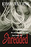 "Shredded: Human Trafficking can Hide in a Small Town: ""Rae's characters are realistic and endearing."" - Publishers Weekly (The Shredded Series Book 1)"