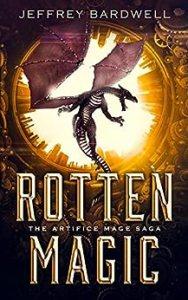 Rotten Magic by Jeffrey Bardwell