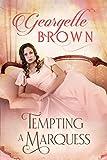 Tempting A Marquess (A Steamy Regency Romance Book 4)