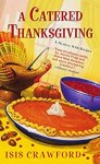 A Catered Thanksgiving (A Mystery With Recipes Book 7) by [Crawford, Isis]