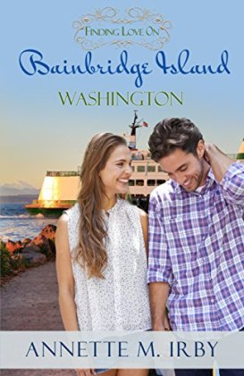 Finding Love on Bainbridge Island, Washington (Washington Island Romance Book 2) by [Irby, Annette M]
