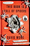 This Book Is Full of Spiders: Seriously, Dude, Don't Touch It (John Dies at the End 2)