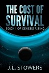 The Cost of Survival: Book 1 of Genesis Rising by [Stowers, J. L.]