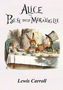 Alice nel Paese delle Meraviglie (Illustrato) (Italian Edition ...