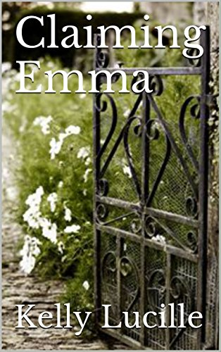 Claiming Emma by Kelly Lucille