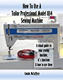 How To Use A Tailor Professional Model 834 Sewing Machine