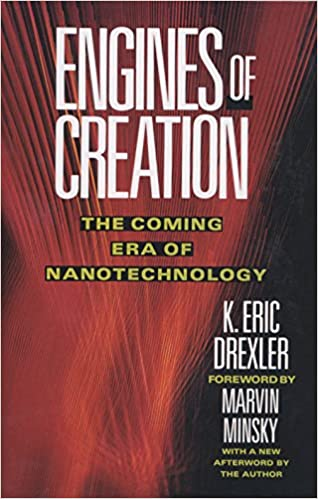 Download Engines of Creation: The Coming Era of Nanotechnology