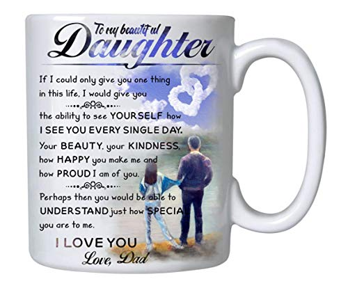 Gifts For Daughter From Dad - To My Daughter Canvas Coffee Mug - 11oz Novelty Ceramic Cup - Christmas, Xmas, Birthday, Wedding, Fathers Day, Graduation, Valentine's Day Gift ideas for daughters Women
