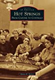 Hot Springs: From Capone to Costello (Images of America)