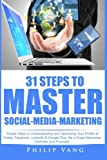 Product review for 31 Steps to Master Social-Media-Marketing: Simple Steps to Understanding and Optimizing Your Profile at Twitter, Facebook, LinkedIn & Google Plus. Be ... Networker, Marketer and Promoter (Volume 3)