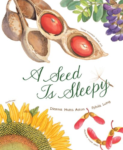 A Seed Is Sleepy (Nature Books) by [Aston, Dianna Hutts]