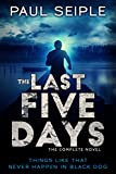 The Last Five Days: A Post-Apocalyptic Survival Thriller (The Great Dying Book 1)