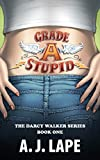 Grade A Stupid (Darcy Walker Mystery Book 1)